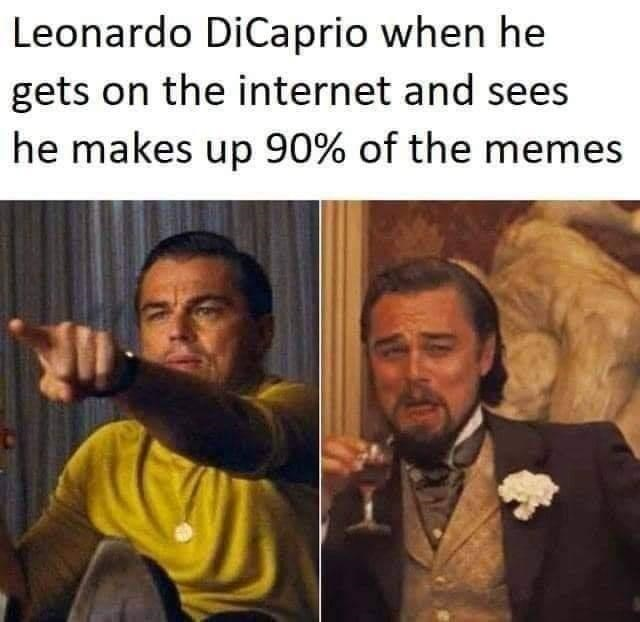 funny dank memes Leonardo DiCaprio as Calvin Candie in the Quentin Tarantino movie Django Unchained laughing while holding a drink dark humor entertaining relatable meme with a butt artwork painting behind him in background | Leonardo DiCaprio he gets on internet and sees he makes up 90 memes Rick Dalton Pointing
