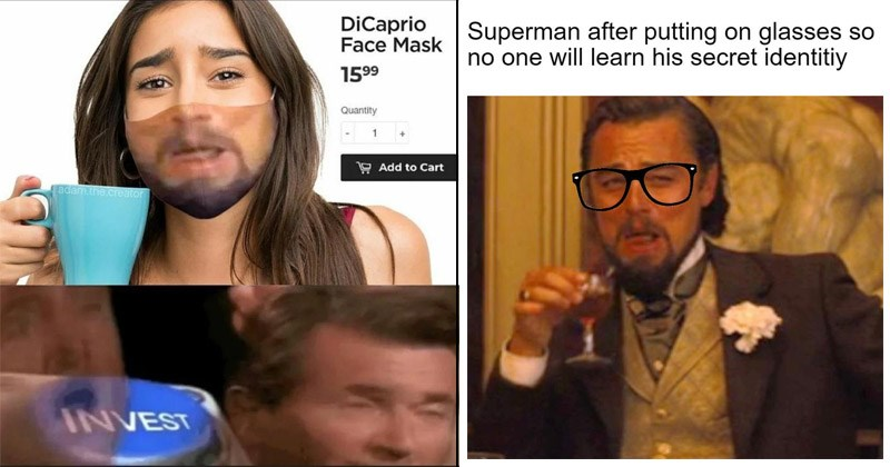Funny dank 'Leonardo DiCaprio Laughing' memes | DiCaprio Face Mask 1599 Quantity 9 Add Cart adam..creator INVEST | Superman after putting on glasses no one will learn his secret identitiy so