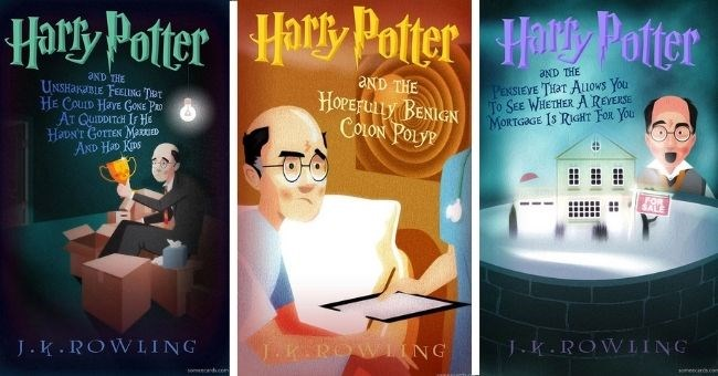funny pictures of Middle-Aged Harry Potter Books | Harry Potter AND PENSIEVE ALLOWS SEE WHETHER REVERSE MORTGAGE IS RIGHT SALE J.K.ROWLING someecards.com | AND HOPEFULLY BENIGN COLON POLYP | AND UNSHAKABLE FEELING THAT HE COULD HAVE GONE PRO AT QUIDDITCH IF HE HADN'T GOTTEN MARRIED AND Had KIDS