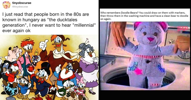 "Funny memes and pics of the 1980s and 1990s | Who remembers Doodle Bears could draw on them with markers, then throw them washing machine and have clean bear doodle on again. EL | tinyobscurae @tinyobscurae just read people born 80s are known hungary as ducktales generation never want hear ""millennial"" ever again ok"