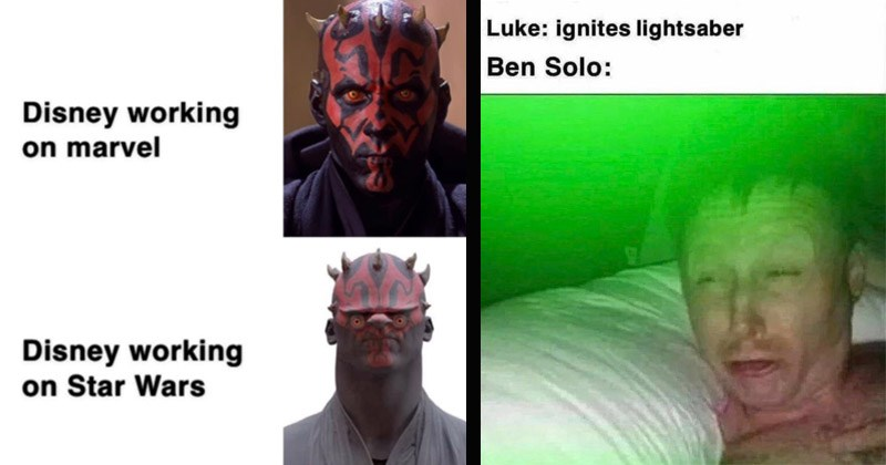 Funny memes about Star Wars | Disney working on marvel Disney working on Star Wars LM-T Darth Maul | Luke: ignites lightsaber Ben Solo: person waking up to green light