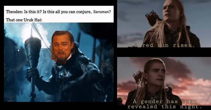 Tolkien Tuesdays, lord of the rings memes, fresh memes, dank memes, stupid memes, gollum, gandalf, aragorn, legolas | Theoden: Is this Is this all can conjure, Saruman one Uruk Hai: | red sun rises gender has been revealed this night