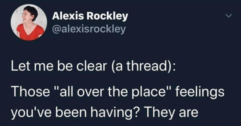 "A Twitter thread about the brain's reaction to long term stress situations | Alexis Rockley @alexisrockley Let be clear thread Those ""all over place"" feelings been having? They are symptoms stress, NOT personal failures yours."