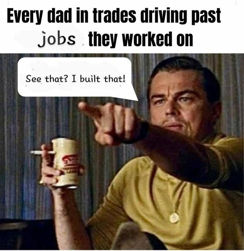 wholesome uplifting heartwarming memes and comics to cheer you up and put you in a good mood aww soft feels good | Every dad trades driving past jobs they worked on See built Leonardo DiCaprio Rick Dalton pointing