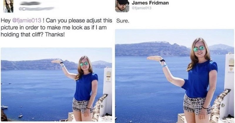 A collection of times that James Fridman trolled people with photoshop | James Fridman efjamie013 Hey @fjamie013! Can please adjust this Sure. picture order make look as if am holding cliff? Thanks!