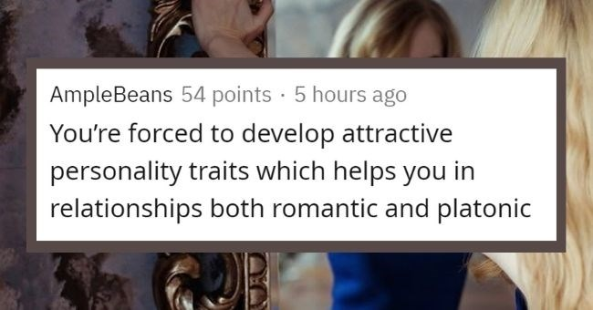 "Redditors reveal perks of being ""ugly"" 