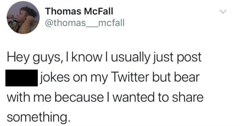 A Twitter thread about a guy's classmate teaching him lesson in selflessness | Thomas McFall @thomas_mcfall Hey guys knowl usually just post shitty jokes on my Twitter but bear with because wanted share something