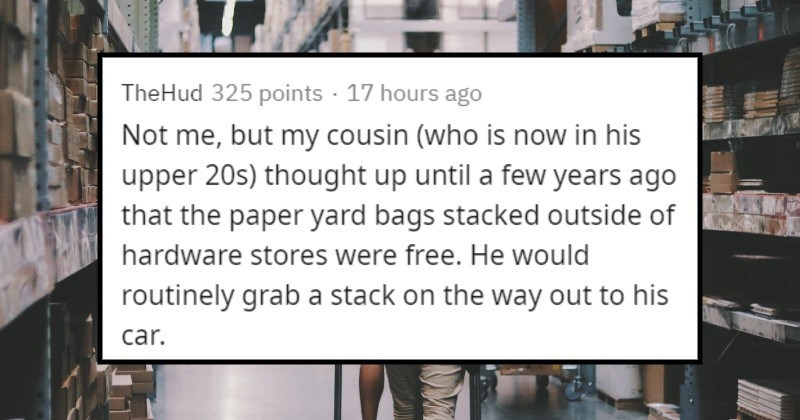 Stories of things people realized were illegal after doing them | TheHud 325 points 17 hours ago Not but my cousin (who is now his upper 20s) thought up until few years ago paper yard bags stacked outside hardware stores were free. He would routinely grab stack on way out his car