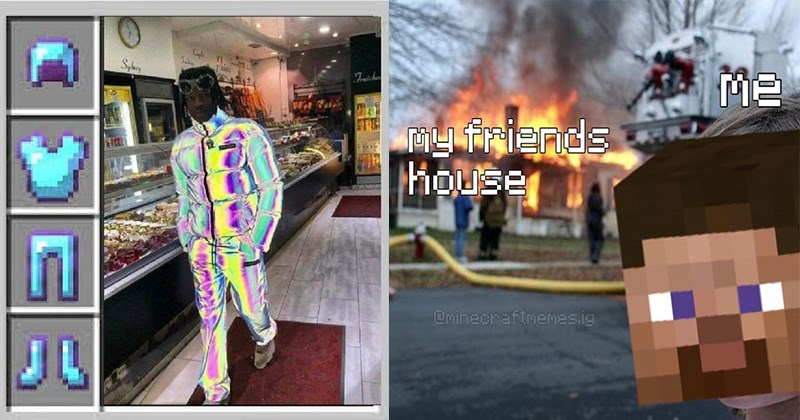 Minecraft Memes, Funny Memes, Video Games, Gamer Memes, Minecraft, Epic Memes | person wearing iridescent holographic outfit | My friends house Cminecraftmemes.ig Steve as disaster girl in front of a burning house