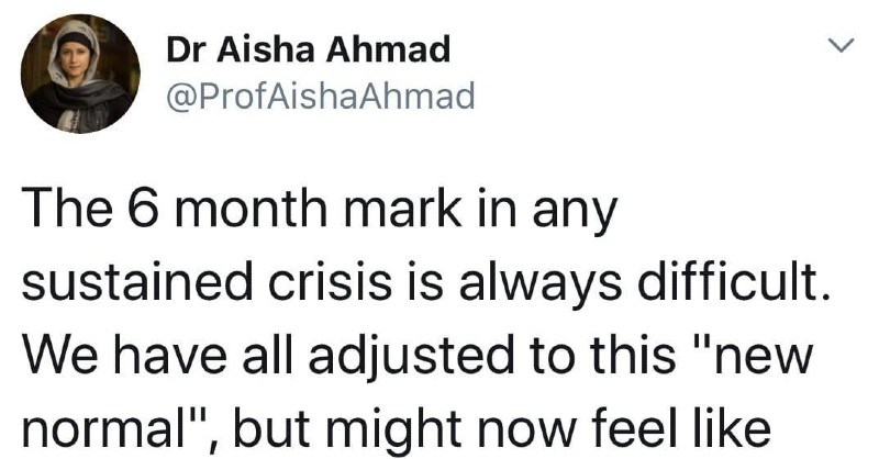 "Twitter thread 6 month wall of pandemic | Dr Aisha Ahmad @ProfAishaAhmad 6 month mark any sustained crisis is always difficult have all adjusted this ""new normal but might now feel like running out steam. Yet, at best are only 1/3 way through this marathon can keep going? THREAD /x"