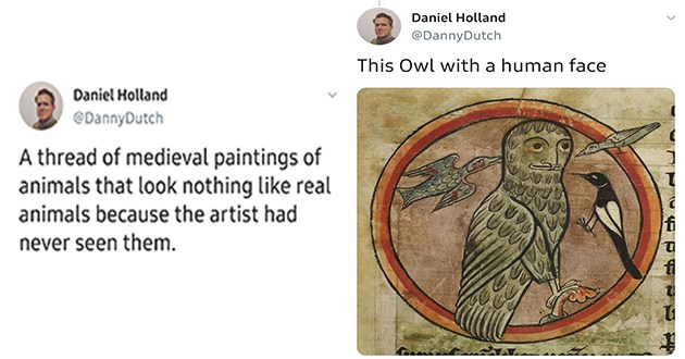 twitter thread of medieval animal paintings that look nothing like the animal | Daniel Holland @DannyDutch thread medieval paintings animals look nothing like real animals because artist had never seen them. Starting with Oyster | This Owl with human face