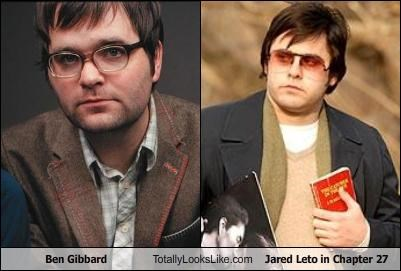 Ben Gibbard,jared leto,Mark David Chapman