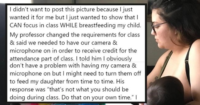 Mom shamed by professor for breastfeeding during online class | thumbnail included picture of mom breastfeeding Text - I didn't want to post this picture because I just wanted it for me but I just wanted to show that I CAN focus in class WHILE breastfeeding my child