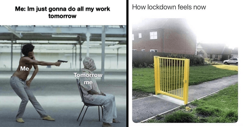 Funny random memes | I'm just gonna do all my work tomorrow Tomorrow Childish Gambino This is America | lockdown feels now gate without a fence