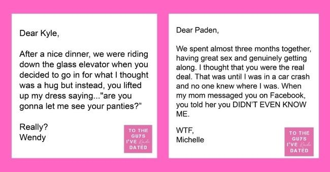 "funny letters of disappointment from women to the guys they've dated | thumbnail includes two letters - Text - Dear Kyle, After a nice dinner, we were riding down the glass elevator when you decided to go in for what I thought was a hug but instead, you lifted up my dress saying...""are you gonna let me see your panties?"" Really? Wendy"