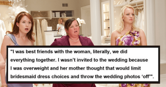 "bridesmaids reveal worst bridezilla moments they experienced | thumbnail text - ""I was best friends with the woman, literally, we did everything together. I wasn't invited to the wedding because I was overweight and her mother thought that would limit bridesmaid dress choices and throw the wedding photos 'off'""."