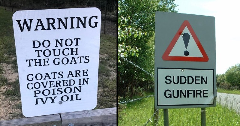 creepy and weird warning signs | WARNING DO NOT TOUCH GOATS GOATS ARE COVERED POISON IVY OIL | SUDDEN GUNFIRE