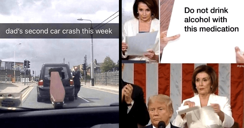 funny random memes, nancy pelosi ripping | dad's second car crash this week coffin falling out the back of a hearse | Do not drink alcohol with this medication drgrayfang Nancy Pelosi tearing paper