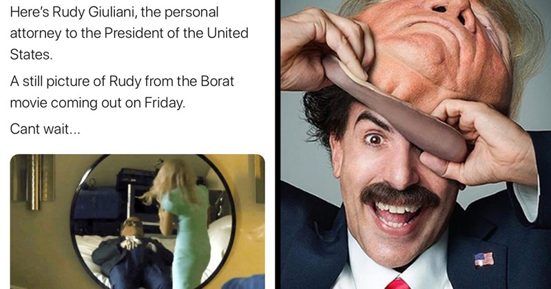 Funny Tweets, Twitter, Epic Fail, Politics, Rudy Giuliani, Borat | Here's Rudy Giuliani, the personal attorney to the President of the United States. A still picture of Rudy from the Borat movie coming out on Friday. Cant wait.. Sasha Baron Cohen removing a Donald Trump mask
