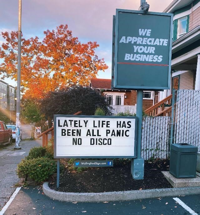 collection of this week's most funny and clever signs and billboard, advertisements and traffic signs, accidentally unintentionally hilarious misspelled | APPRECIATE BUSINESS LATELY LIFE HAS BEEN ALL PANIC NO DISCO WallingfordSign.com panic at the disco pun