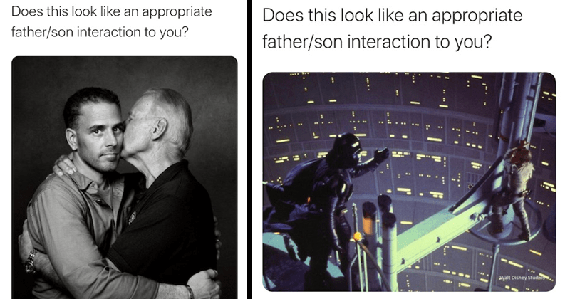 Funny twitter meme about joe and hunter biden | Does this look like an appropriate father/son interaction to you? Does this look like an appropriate father/son interaction to you? Star Wars