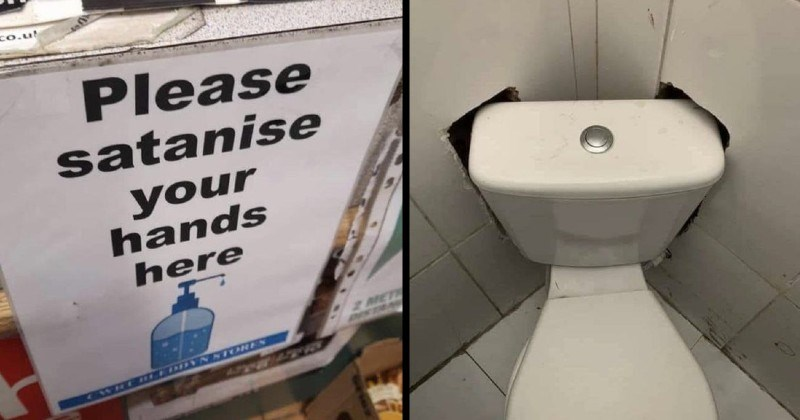 funny not my job moments | Please satanise hands here misspelled sign coronavirus safety social distancing sanitize | holes cut in walls in order to fit a toilet