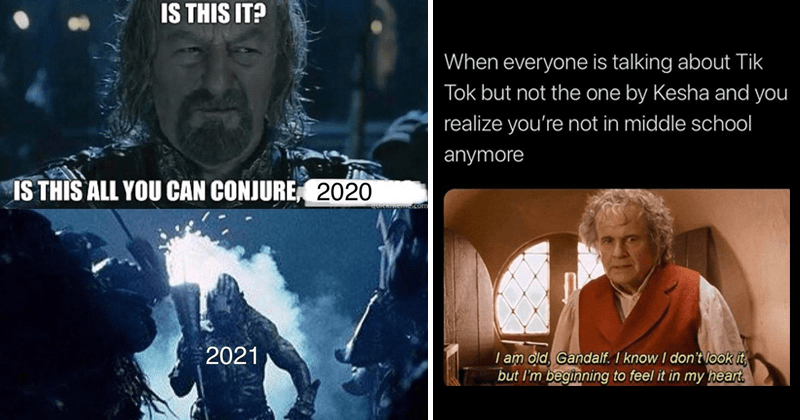 Funny Lord of the rings memes, tolkien tuesday, dank memes, stupid memes, random memes, aragorn, sauron, orcs, uruk hai, nazgul, hobbits | IS THIS IS THIS ALL CAN CONJURE, 2020 2021 | everyone is talking about Tik Tok but not one by Kesha and realize not middle school anymore am old, Gandalf know don't look but beginning feel my heart.