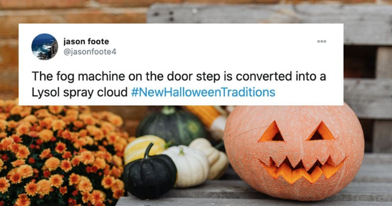 People describe their funniest and most unexpected Halloween traditions. | jason foote @jasonfoote4 000 fog machine on door step is converted into Lysol spray cloud #NewHalloweenTraditions