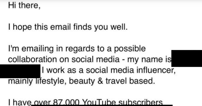 An entitled influencer expects to get free lodging, and the hotel owner harshly shuts her down | Hi there hope this email finds well emailing regards possible collaboration on social media my name is work as social media influencer, mainly lifestyle, beauty travel based have over 87.000 YouTube subscribers here: as well as 76 000 Instagram followers