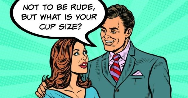 bad dating stories about guys who were rude on first dates | thumbnail pop art graphic of man and woman Text - not to be rude, but what is your cup size | A guy I was on a date with kept texting and looking at his phone. Finally, I asked him what was going on. Turns out he was arguing with his ex about taking me to a place they used to go