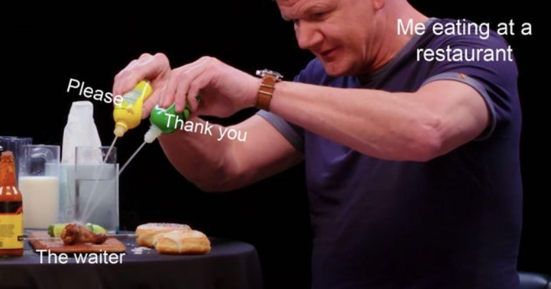 Nice wholesome memes | eating at restaurant Please Thank waiter Gordon Ramsay squeezing sauce on food