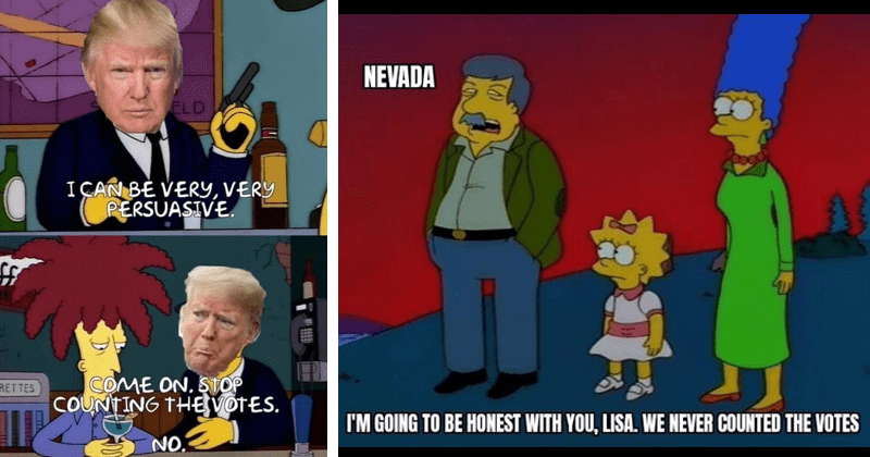 Funny political memes that use the simpsons, donald trump, election 2020, nevada | CAN BE VERY, VERY PERSUASIVE. COME ON. STOP COUNTING THE VOTES. NO. | NEVADA GOING BE HONEST WITH LISA NEVER COUNTED VOTES