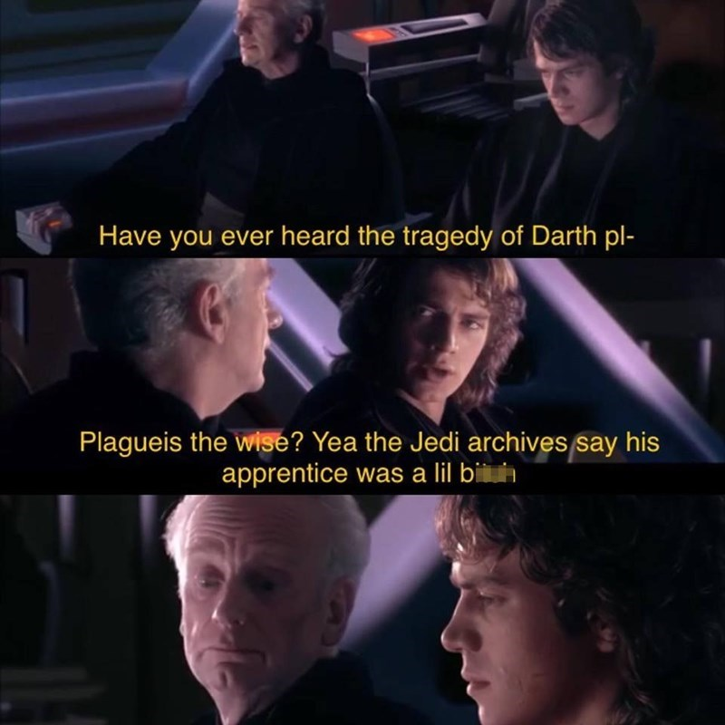 star wars prequels memes funny geeky animation george lucas clone wars baby yoda the mandalorian darth vader jedi sith lord obi wan kenobi anakin skywalker | Have ever heard tragedy Darth pl- Plagueis wise? Yea Jedi archives say his apprentice lil bi