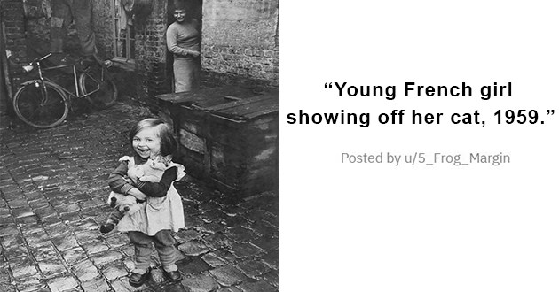 "pics and vids of the cutest animals of the week - thumbnail of young girl holding her cat ""Young French girl showing off her cat, 1959."""