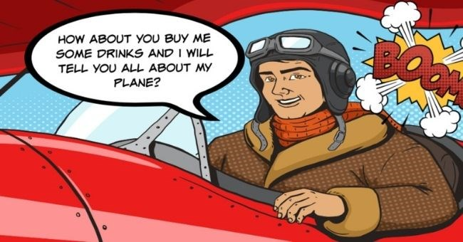 dating fail about guy who owned a plane but shared bedroom with two brothers | thumbnail pop art image of guy in plane Text - How about you buy me some drinks and I will tell you all about my plane? | would rather share 600 square feet brothers than give up my plane proclaimed as made me pay $100 worth of tequila downed on our date
