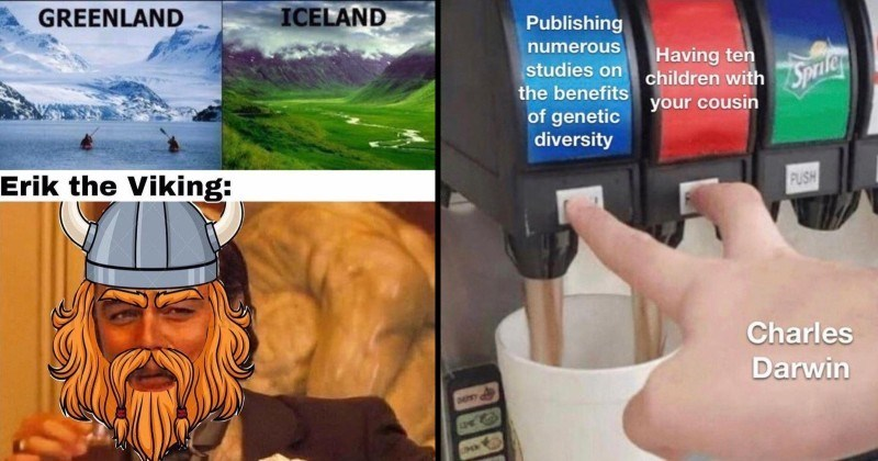 history memes | GREENLAND ICELAND Erik Viking: laughing Leo Dicaprio in a horned helmet | Publishing numerous studies on benefits genetic diversity Having ten children with cousin PUSH Charles Darwin Double Soda Pour