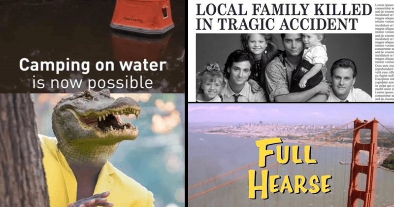 Funny random memes, dark humor, morbid humor, animal memes | Camping on water is now possible alligator Anthony Adams Rubbing Hands | FRIDAY OCTOBER LOCAL FAMILY KILLED TRAGIC ACCIDENT FULL HEARSE House