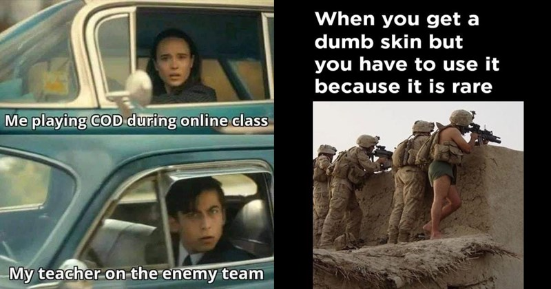 call of duty, gamers, gaming, gaming memes, funny memes, memes, dank memes, nerdy memes, xbox, ps5 | playing COD during online class My teacher on enemy team Vanya and Five Drive By Each Other | get dumb skin but have use because is rare soldier in underwear