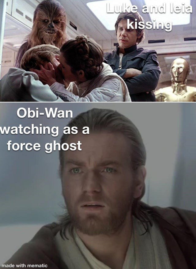 star wars prequels memes funny geeky animation george lucas clone wars baby yoda the mandalorian darth vader jedi sith lord obi wan kenobi anakin skywalker | Luke and leia kissing Obi-Wan watching as force ghost made with mematic