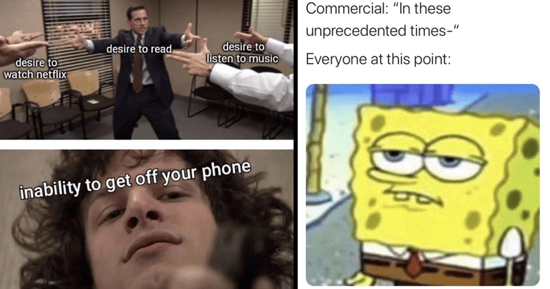 Funny random memes, 2020 memes, dank memes, stupid memes, funny memes | desire read. desire listen music desire watch netflix inability get off phone SNL Dear Sister sketch | Commercial these unprecedented times Everyone at this point: Spongebob