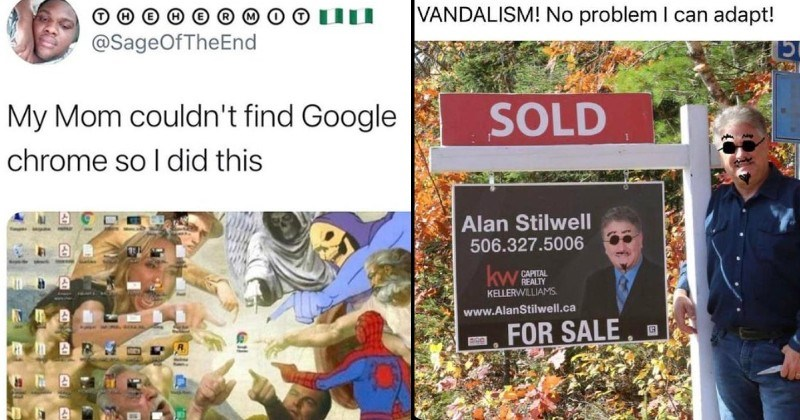 funny mad lads and their bold tricks | SageOfTheEnd My Mom couldn't find Google chrome so did this meme characters pointing at the browser icon on desktop | VANDALISM! No problem can adapt! SOLD Alan Stilwell 506.327.5006 kws CAPITAL REALTY KELLERWILLIAMS. www.AlanStilwell.ca SALE
