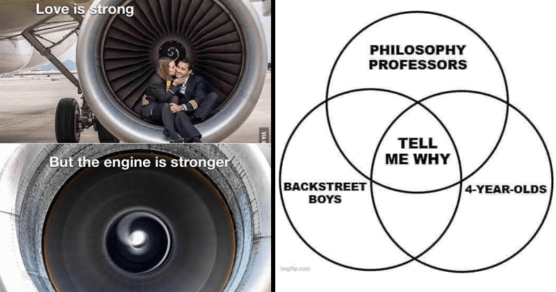 Funny random memes and tweets, dank memes, cat memes, relatable memes, dark humor | Love is strong But engine is stronger airplane couple | PHILOSOPHY PROFESSORS TELL WHY BACKSTREET 4-YEAR-OLDS BOYS imgflip.com venn diagram