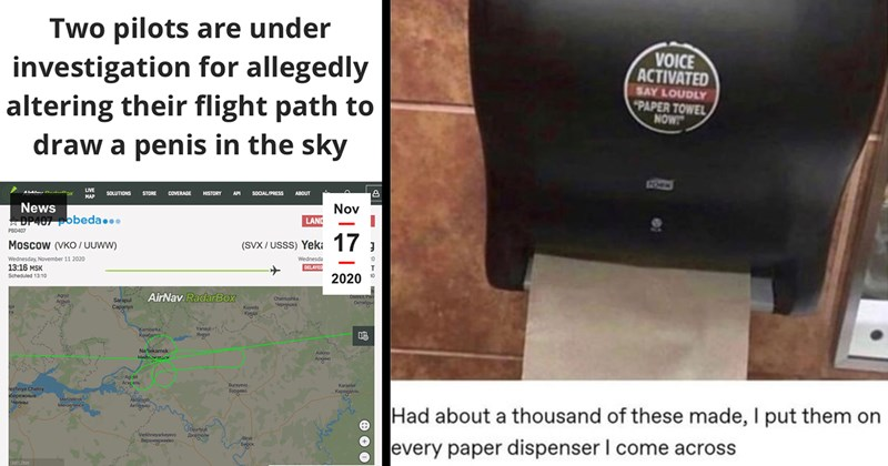 rebels, mad lads, funny memes, memes, funny pics, funny comments, reddit, facebook, twitter, lol, pranks | Travel AIRLIVE O @airlivenet 20h AUR Two pilots are under investigation allegedly altering their flight path LIVE draw gigantic penis sky Moscow (VKO UuwW SVX USSS) Yekaterinburg Wednesday, November 11 2020 DELAYED 20m 17:50 YEKT Scheduled 1730 Wednesday, November 11 2020 13:16 MSK Scheduled 13:10 AirNav. RadarBox | VOICE ACTIVATED SAY LOUDLY PAPER TOWEL NOW 1Z0EN Had about thousand these