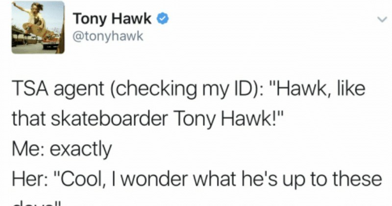 Times that people didn't recognize Tony Hawk.