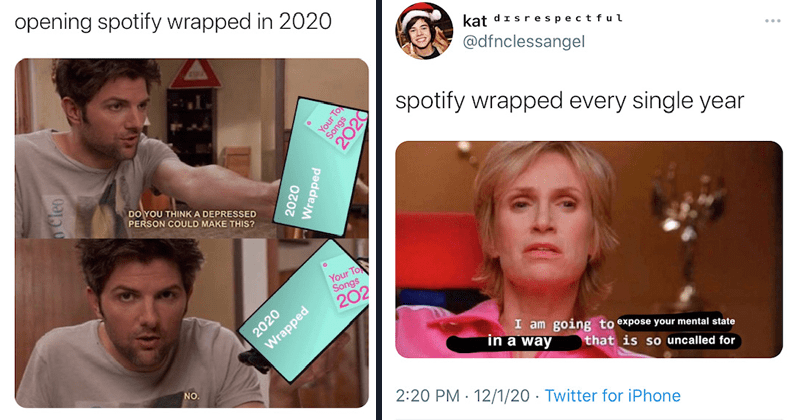 Funny twitter reactions, tweets, people react to spotify wrapped 2020, spotify memes | opening spotify wrapped in 2020 DO YOU THINK A DEPRESSED PERSON COULD MAKE THIS Ben Wyatt | spotify wrapped every single year i am going to expose your mental state in a way that is so uncalled for Sue Sylvester