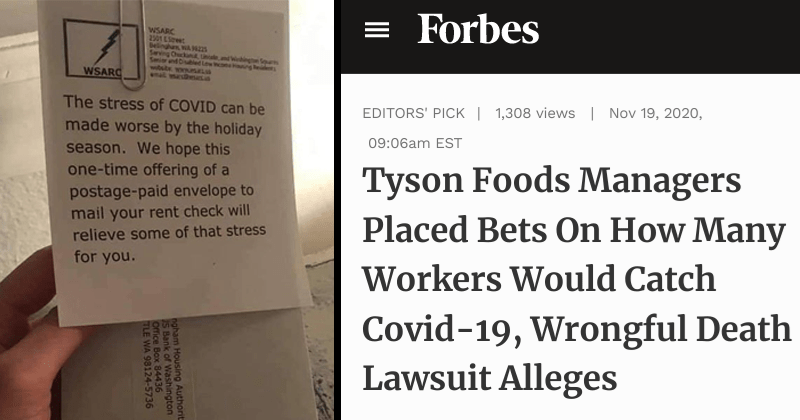 Depressing headlines and tweets from our dystopian reality, news, politics, covid-19, money, capitalism | stress COVID can be made worse by holiday season hope this one-time offering postage-paid envelope mail rent check will relieve some stress | Tyson Foods Managers Placed Bets On Many Workers Would Catch Covid-19, Wrongful Death Lawsuit Alleges