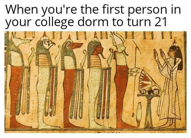 classic historical art memes funny medieval paintings object labeling still relatable to modern times | first person college dorm turn 21 Egyptian hieroglyphs