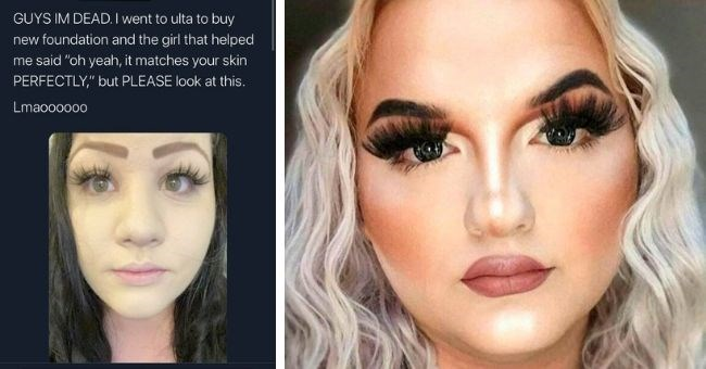 "pictures of bad makeup fails | thumbnail includes two images of women with bad makeup Text - GUYS IM DEAD. I went to ulta to buy new foundation and the girl that helped me said ""oh yeah, it matches your skin PERFECTLY,"" but PLEASE look at this. Lmaooo000 Tweet your reply"