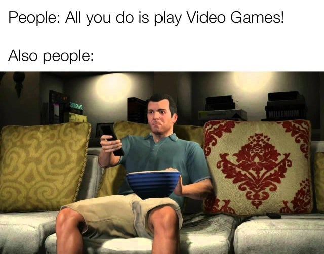 gaming memes, funny gaming pics, among us | Pillow - People: All do is play Video Games! Also people: MILLENIUM
