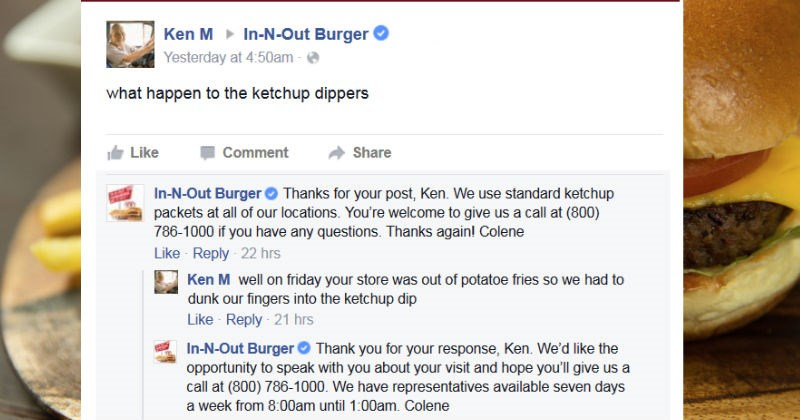 A collection of funny moments from legendary internet troll, Ken M | HAMBURGERS NO DELAY -N-OUT -N-Out Burger Company Ken M N-Out Burger Yesterday at 4:50am happen ketchup dippers Like Comment Share -N-Out Burger O Thanks post, Ken use standard ketchup packets at all our locations welcome give us call at (800) 786-1000 if have any questions. Thanks again! Colene Like Reply 22 hrs Ken M well on friday store out potatoe fries so had dunk our fingers into ketchup dip Like Reply 21 hrs -N-Out Burger